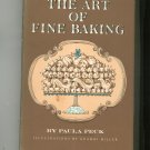 Vintage The Art Of Fine Baking Cookbook Paula Peck Hard Cover