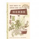Vintage Easy Ways To Grow And Use Herbs General Motors John Brimer