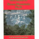 Georgia's Stone Mountain Park Four Seasons Of Splendor  Guide Book