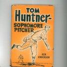Vintage First Edition Tom Hunter Sophomore Pitcher Ken Anderson Hard Cover
