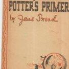 Vintage Potter's Primer By Jane Snead 1947
