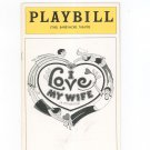 Vintage I Love My Wife A Musical Playbill Ethel Barrymore Theatre 1977 Souvenir