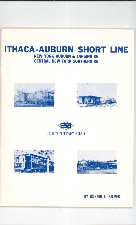 Ithaca Auburn Short Line by Richard F. Palmer Train Railroad