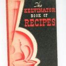The Kelvinator Book Of Recipes Cookbook Vintage