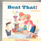 Beat That Cookbook by Ann Hodgman 0395971780