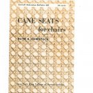 Vintage Cane Seats For Chairs Pamphlet Ruth Comstock Cornell Bulletin 681