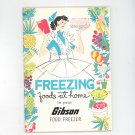 Vintage Freezing Foods At Home In Your Gibson Food Freezer Cookbook 1958