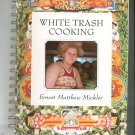 White Trash Cooking Cookbook by Ernest Matthew Mickler 0898151899