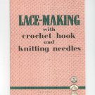Lace Making With Crochet Hook Knitting Needles Bresson  Not PDF