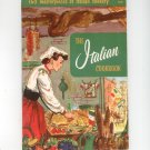 The Italian Cookbook 106 by Culinary Arts Institute Vintage Item 1955