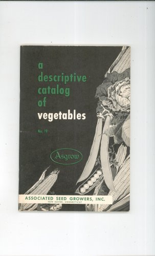 A Descriptive Catalog Of Vegetables Asgrow Number 19 Not PDF Associated Seed Growers