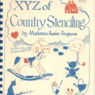 XYZ Of Country Stenciling by Madonna Ferguson