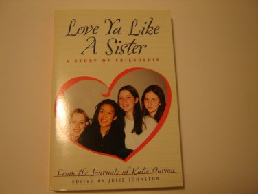 Love Ya Like A Sister A Story of Friendship paperback book from journals of Katie Ouriou like new