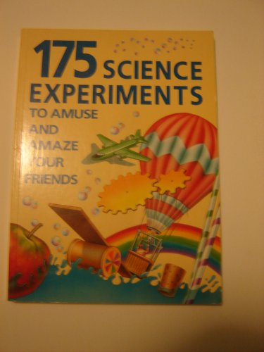 175 Science Experiments to Amuse and Amaze Your Friends paperback book NEW