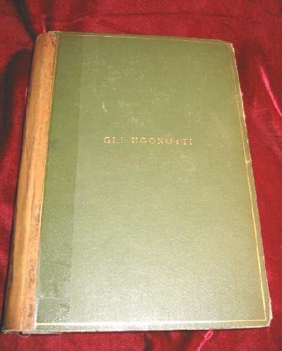 Gli Ugonotti Opera Meyerbeer Les Huguenots Music Book