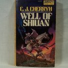 Well of Shiuan - Morgaine Cycle, Book 2 by C. J. Cherryh First Edition, First Printing  s1839