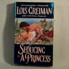 Seducing A Princess by Lois Greiman Sedonia Trilogy, Book 3 pb First Printing  s1800