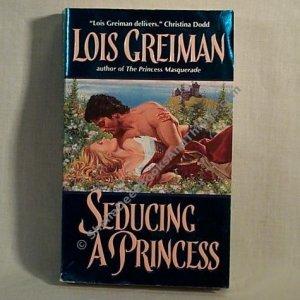 Seducing A Princess by Lois Greiman Sedonia Trilogy, Book 3 pb First Printing  s1800