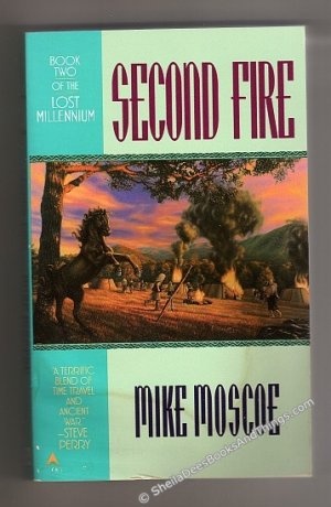 Second Fire - Book 2 of The Lost Millennium - Mike Moscoe First Edition, First Printing  pb s1838