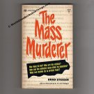 The Mass Murderer by Brad Steiger – 9 actual cases described and discussed - s0891