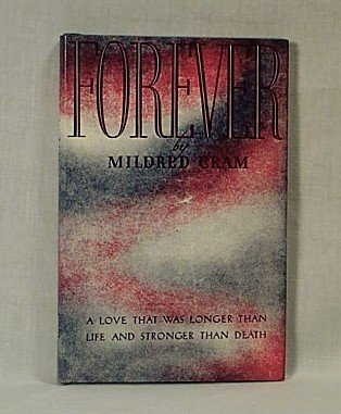 Forever - A Love That Was Longer Than Life and Stronger Than Death Mildred Cram HB/DJ
