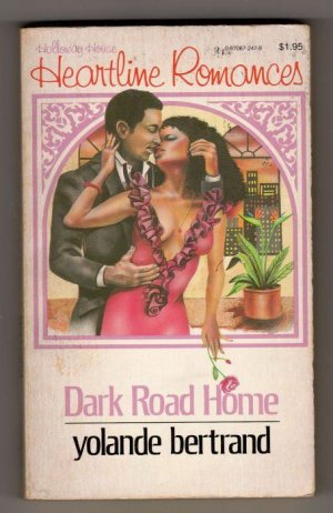 Dark Road Home by Yolande Bertrand  a Holloway House Heartline Romance BH247  s1164