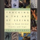 Tracking and the Art of Seeing: How to Read Animal Tracks and Sign by Paul Rezendes  s1997