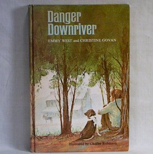 Danger Downriver by Emmy West and Christine Govan 1810 TN ten year-old h1254