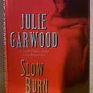 Slow Burn by Julie Garwood hardcover with dust jacket Romantic Suspense h0918
