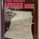 The Great Afghan Book by The American School of Needlework crochet & knitting  h1167