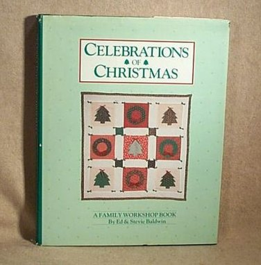 Celebrations of Christmas : A Family Workshop Book by Ed & Stevie Baldwin  h1102