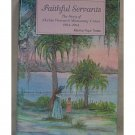 Faithful Servants: The Story of Florida Woman's Missionary Union 1894-1994 Martha Pope Trotter h1105