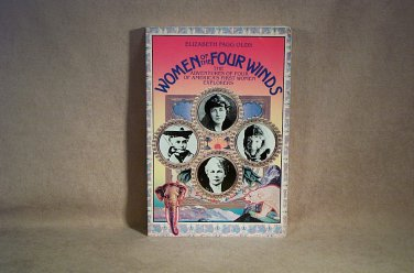 Women of the Four Winds by Elizabeth Fagg Olds Adventures of Four of America's First Women Explorers