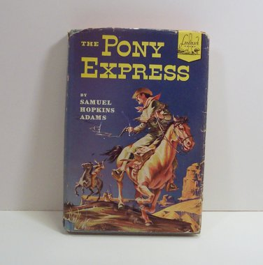 The Pony Express by Samuel Hopkins Adams Landmark Books # 7 1950s Hard Cover Dust Jacket