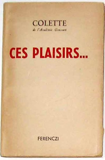 Ces plaisirs... , by Colette (Paperback) - Original French Edition