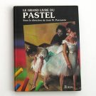 Le Grand Livre du Pastel, by Jose M. Parramon (Hardcover)