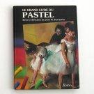 Le Grand Livre du Pastel, by Jose M. Parramon (Hardcover)