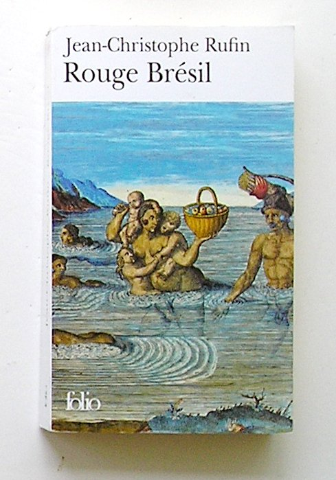 ROUGE BRESIL, Jean-Christophe Rufin, Folio Gallimard 2001, MMP In French.