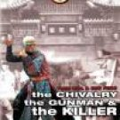 Chivarly, The Gunman and the Killer