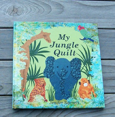 My Jungle Quilt by Jenifer Burnett - Storybook