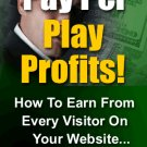 Pay Per Play Profits
