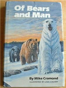 OF BEARS AND MAN, MIKE CRAMOND,1ST ED,1986,ILLUSTRATED