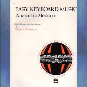 Easy Keyboard Music Ancient To Modern Willard Palmer