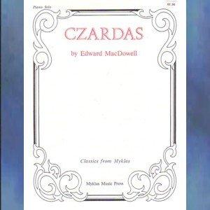 Czardas Op. 24, No. 4 Edward MacDowell