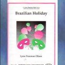 Brazilian Holiday Mid-Intermediate Lynn Freeman Olson NFMC Selection