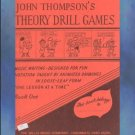 John Thompson's Theory Drill Games Book One