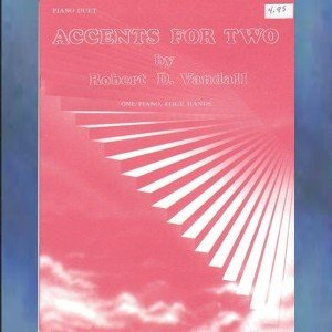 Accents For Two Robert Vandall 1 Piano/4 Hands