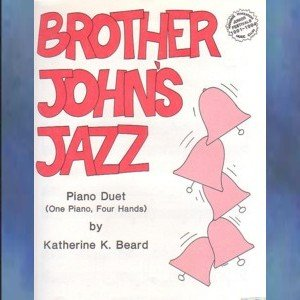 Brother John's Jazz 1 Piano/4 Hands Katherine Beard