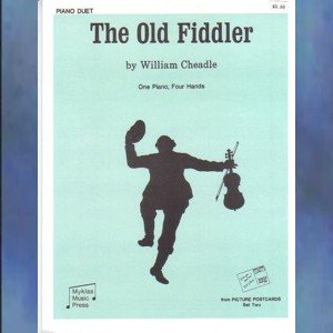 The Old Fiddler 1 Piano/4 Hands William Cheadle