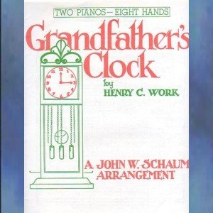 Grandfather's Clock 2 Pianos/8 Hands Henry Work/Schaum NFMC Selection